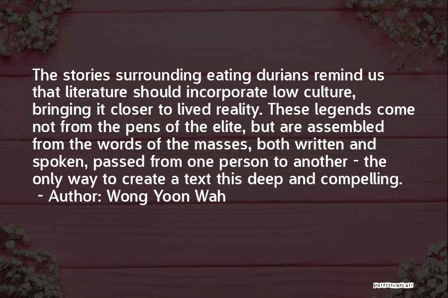 Literature And Culture Quotes By Wong Yoon Wah