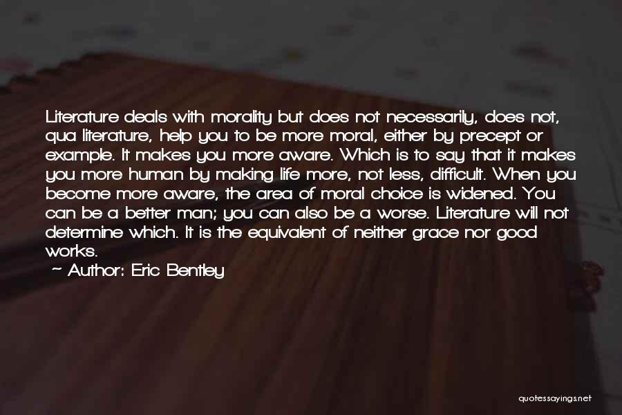 Literature And Morality Quotes By Eric Bentley