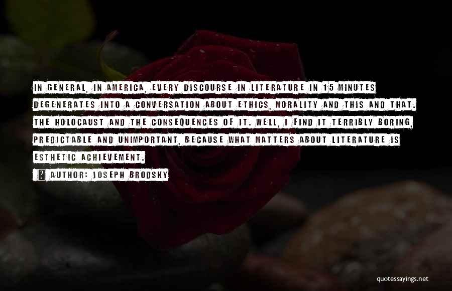Literature And Morality Quotes By Joseph Brodsky