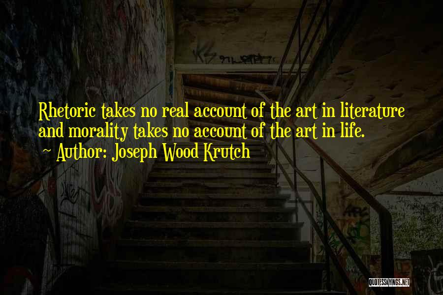 Literature And Morality Quotes By Joseph Wood Krutch
