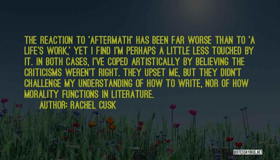 Literature And Morality Quotes By Rachel Cusk