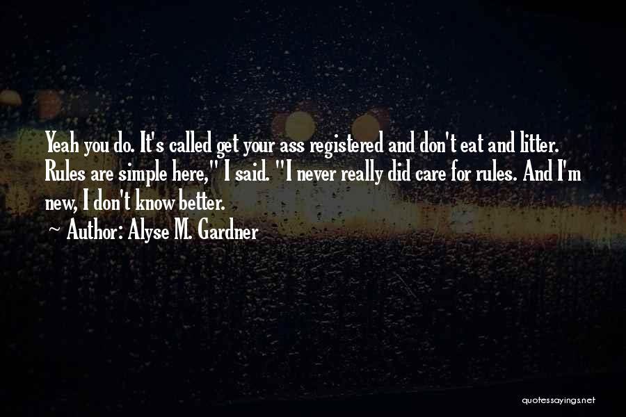Litter Quotes By Alyse M. Gardner