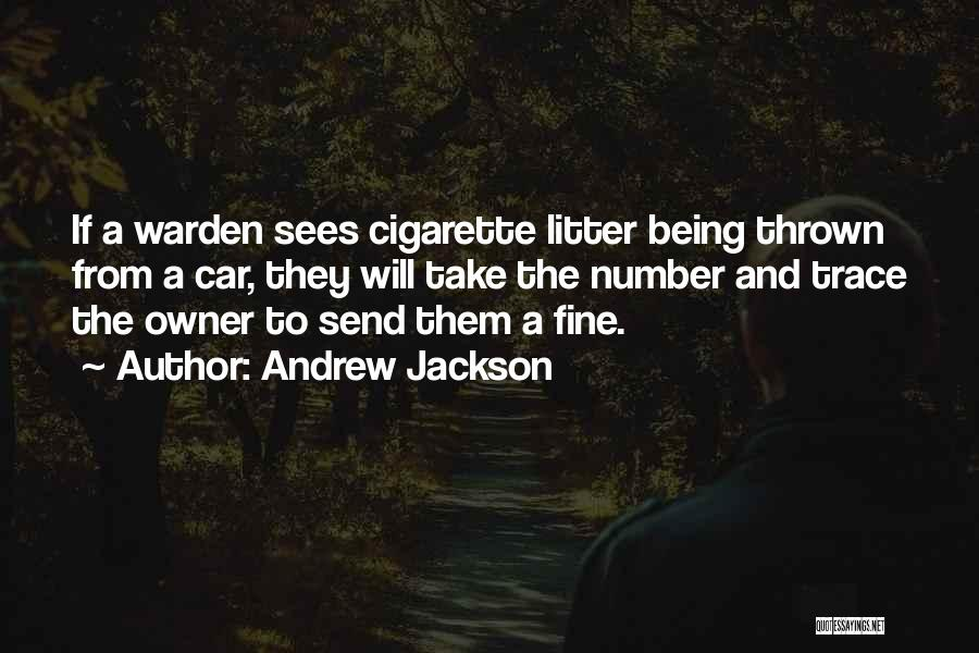 Litter Quotes By Andrew Jackson
