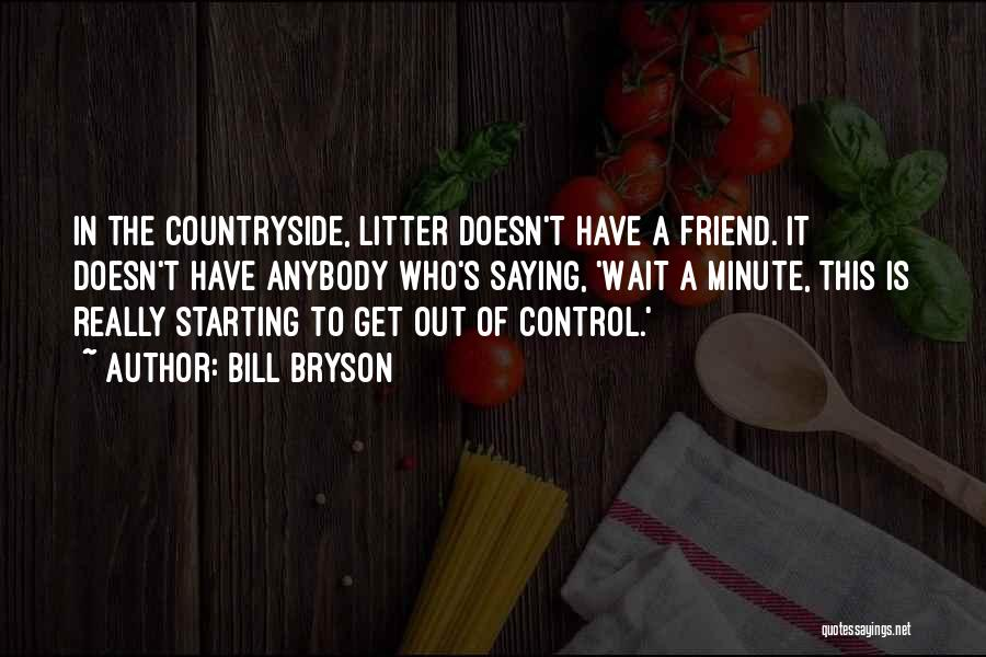 Litter Quotes By Bill Bryson