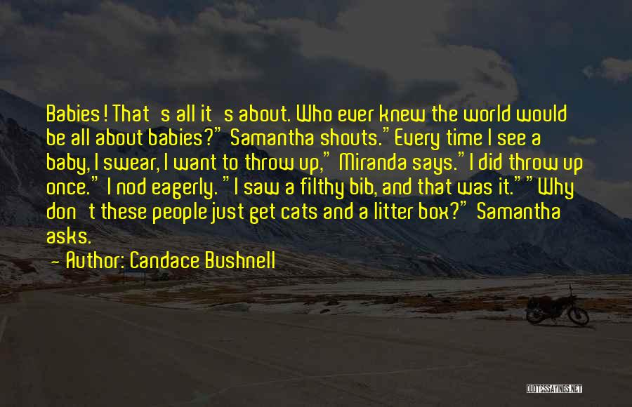 Litter Quotes By Candace Bushnell