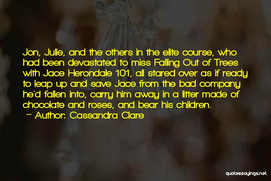 Litter Quotes By Cassandra Clare
