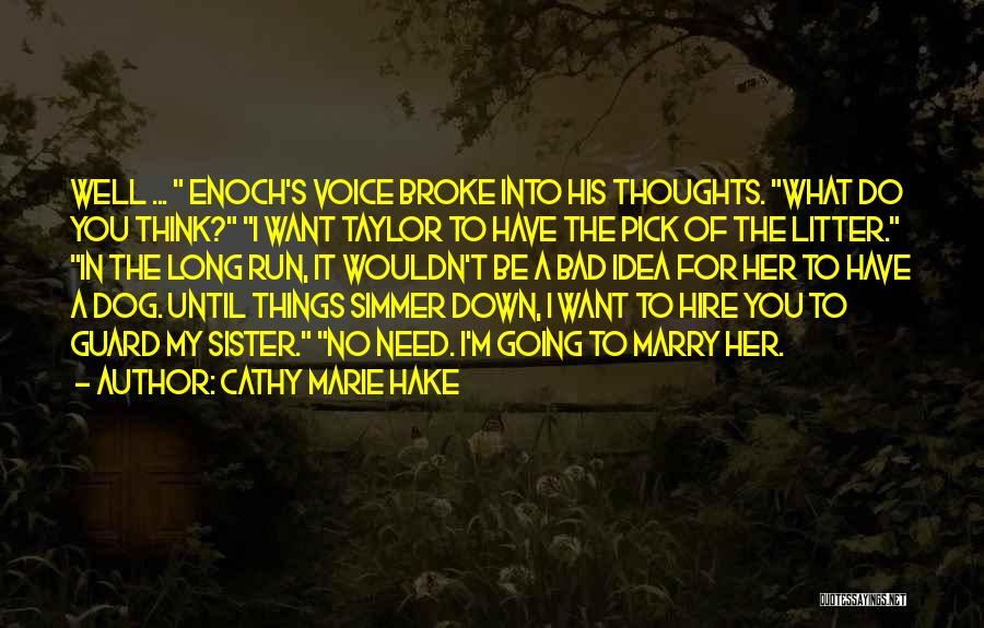 Litter Quotes By Cathy Marie Hake