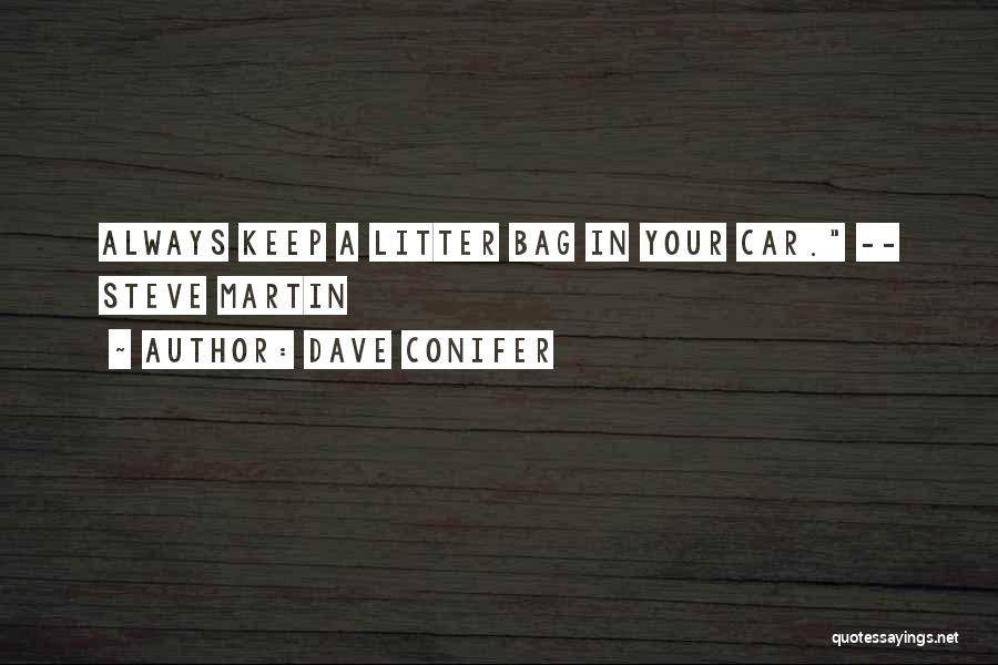 Litter Quotes By Dave Conifer