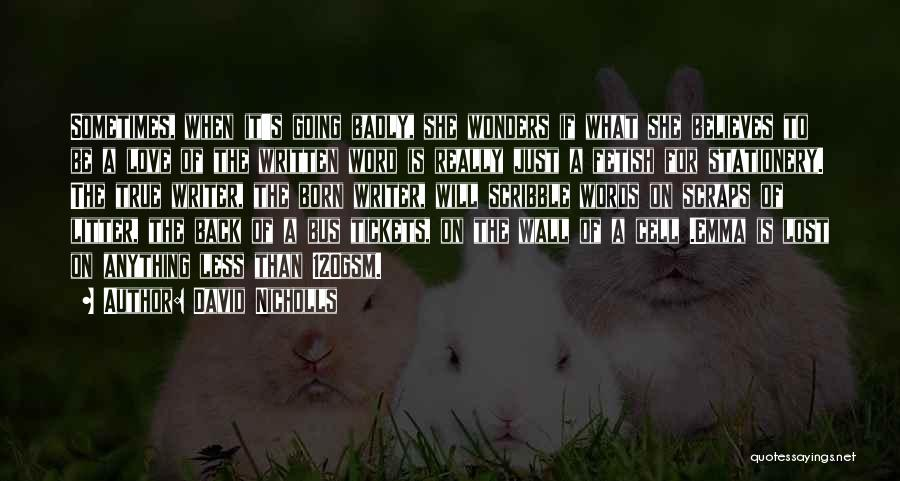 Litter Quotes By David Nicholls