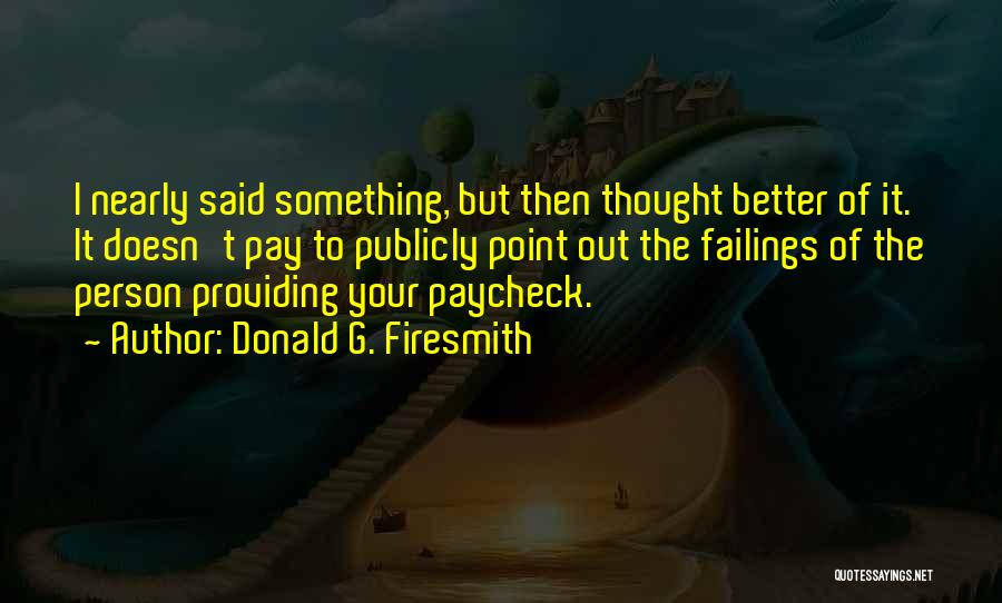 Litter Quotes By Donald G. Firesmith