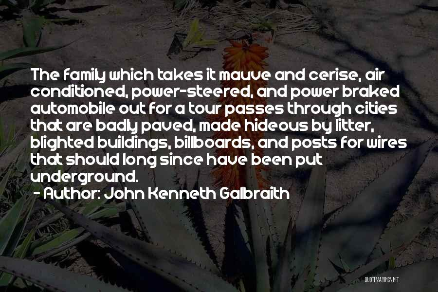 Litter Quotes By John Kenneth Galbraith