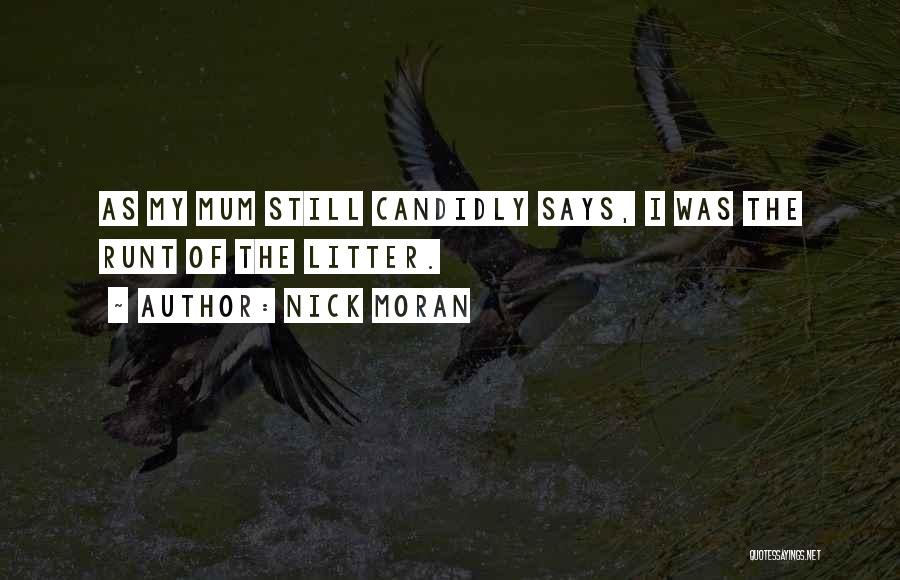 Litter Quotes By Nick Moran