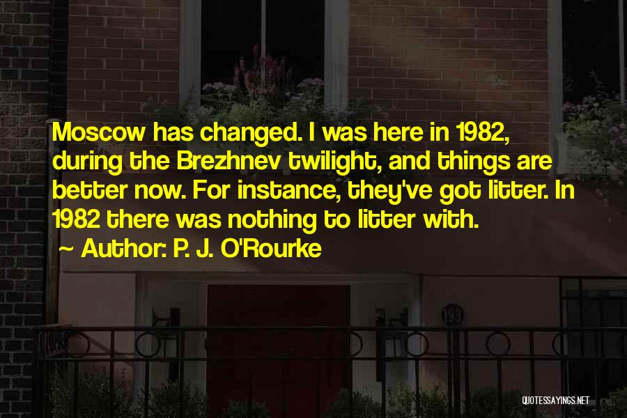 Litter Quotes By P. J. O'Rourke