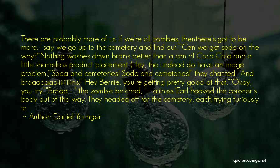 Little Brains Quotes By Daniel Younger