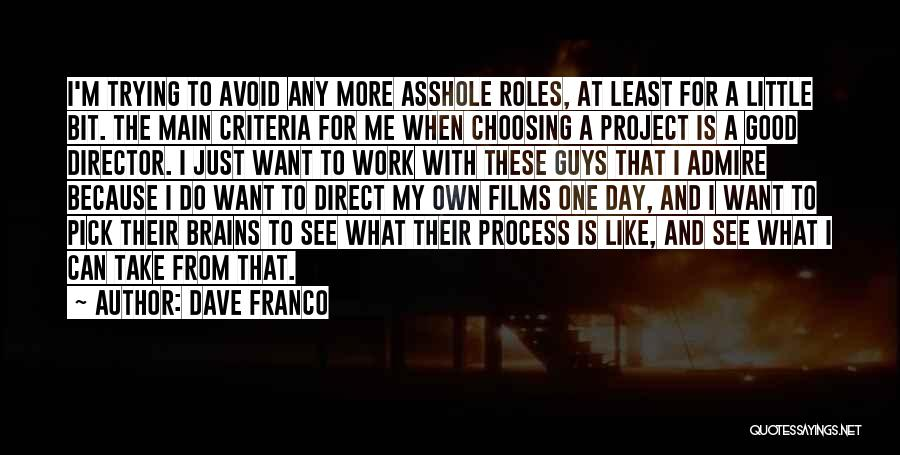 Little Brains Quotes By Dave Franco