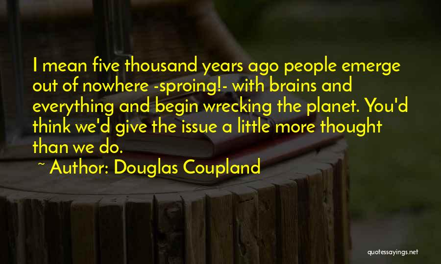 Little Brains Quotes By Douglas Coupland