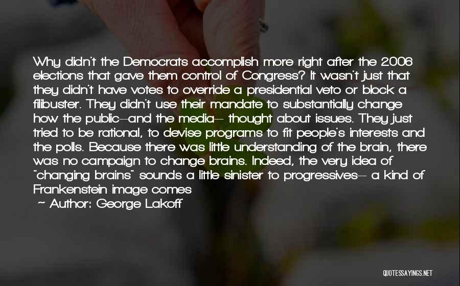 Little Brains Quotes By George Lakoff