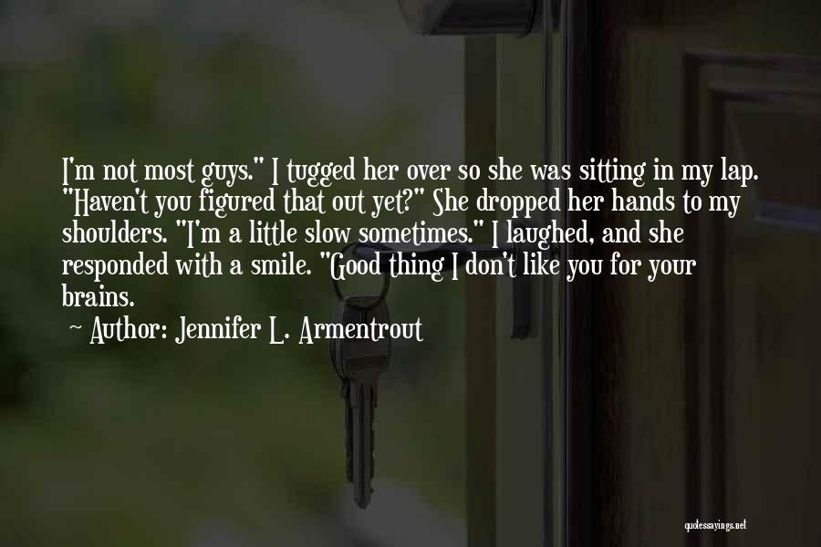 Little Brains Quotes By Jennifer L. Armentrout