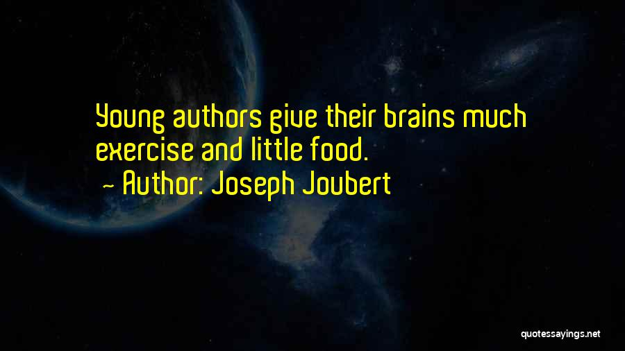 Little Brains Quotes By Joseph Joubert