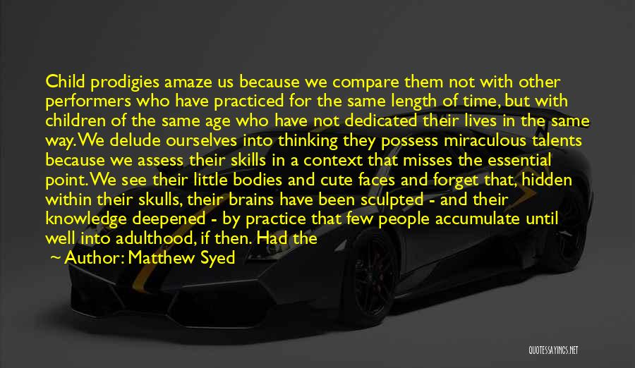 Little Brains Quotes By Matthew Syed