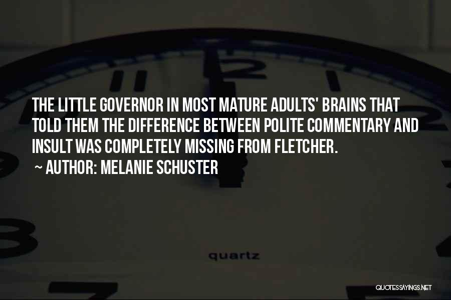 Little Brains Quotes By Melanie Schuster