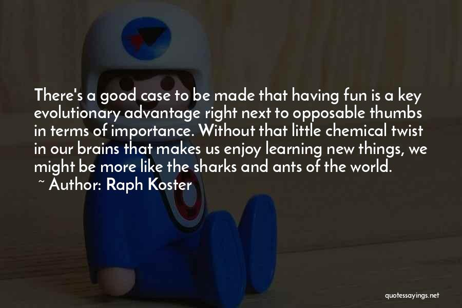 Little Brains Quotes By Raph Koster
