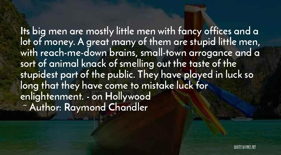 Little Brains Quotes By Raymond Chandler