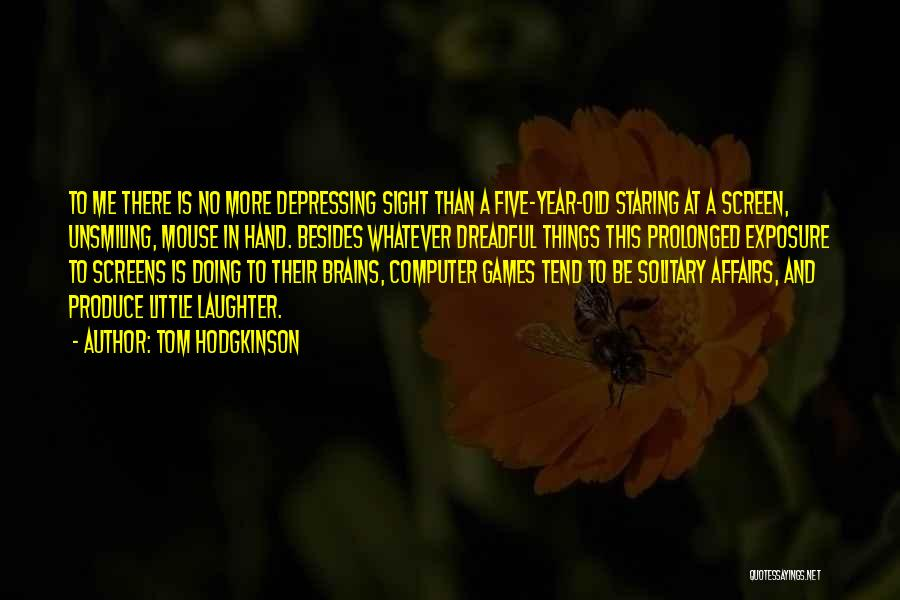Little Brains Quotes By Tom Hodgkinson