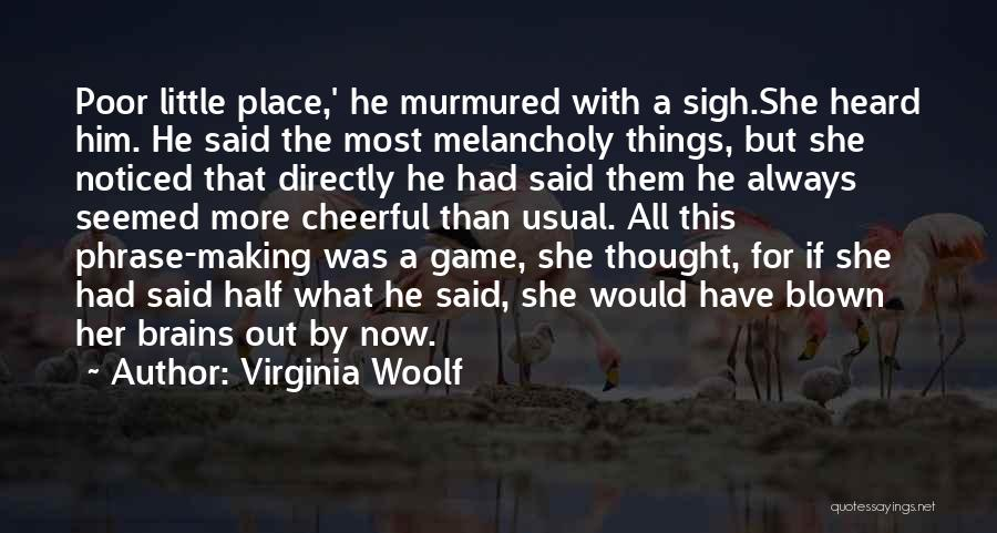 Little Brains Quotes By Virginia Woolf