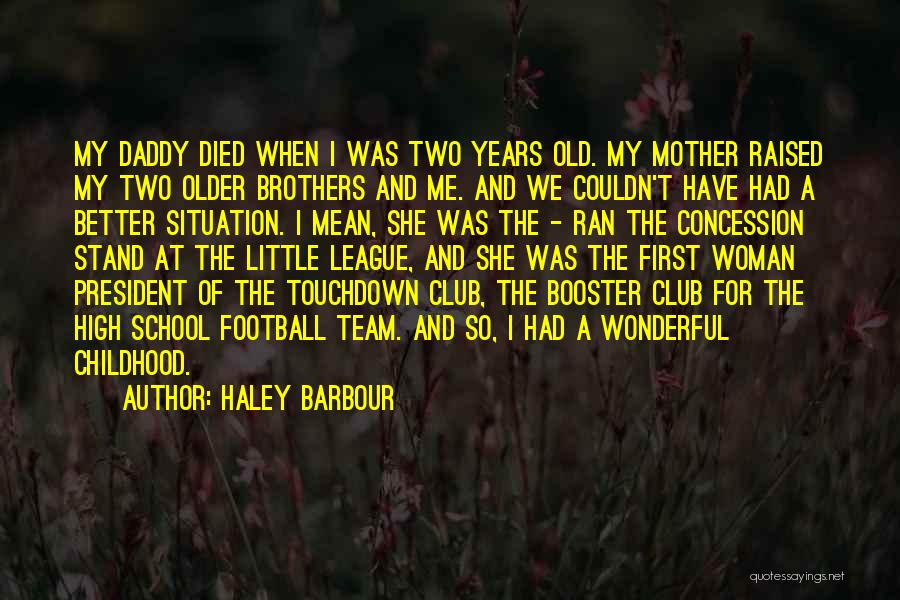 Little Brother Football Quotes By Haley Barbour