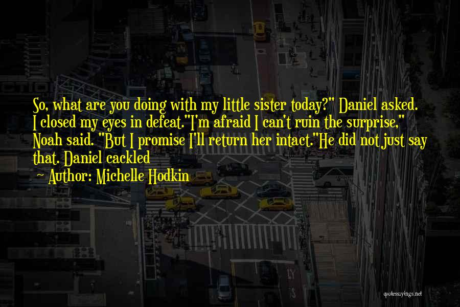 Little Brothers From Sister Quotes By Michelle Hodkin