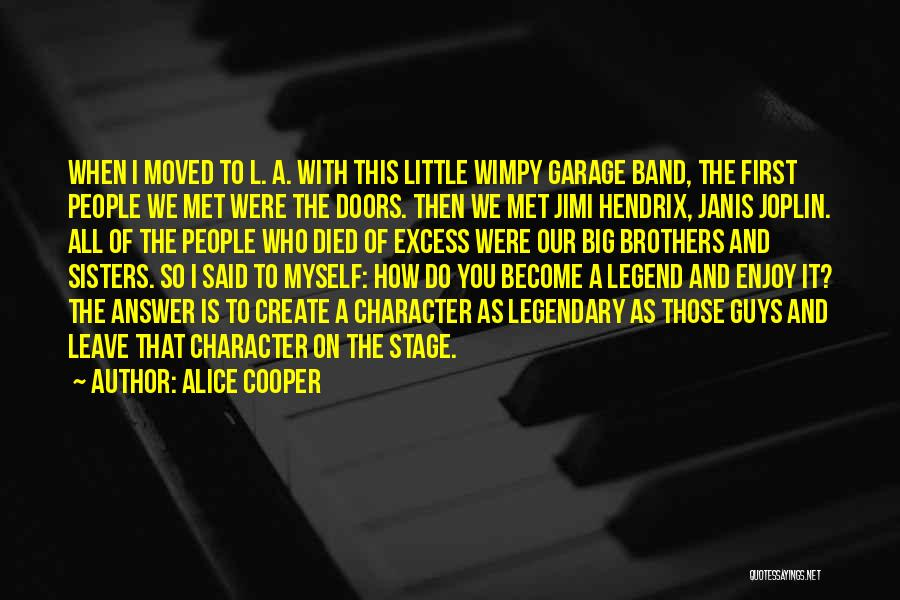 Little Brothers Quotes By Alice Cooper