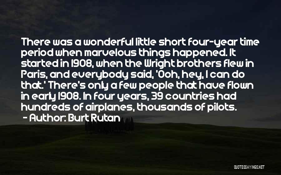 Little Brothers Quotes By Burt Rutan