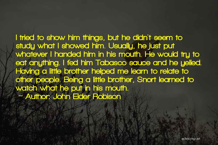 Little Brothers Quotes By John Elder Robison