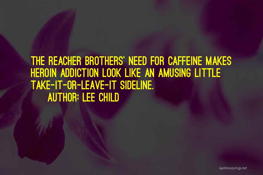 Little Brothers Quotes By Lee Child