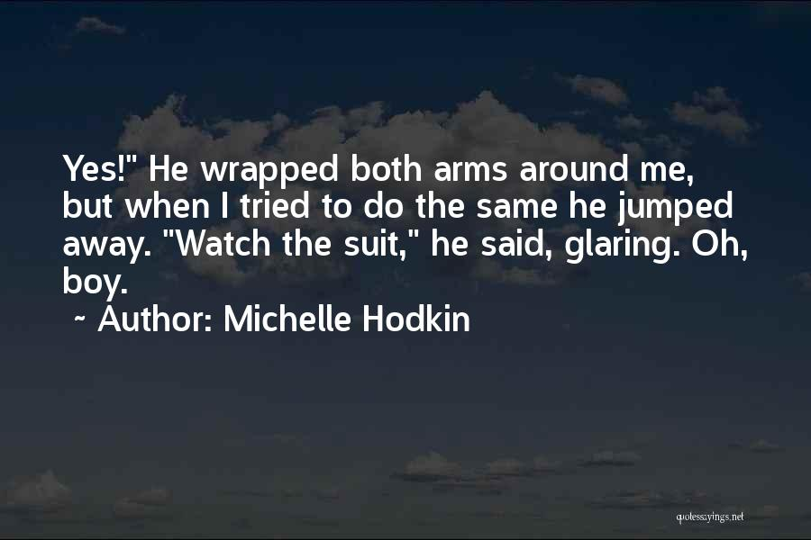 Little Brothers Quotes By Michelle Hodkin