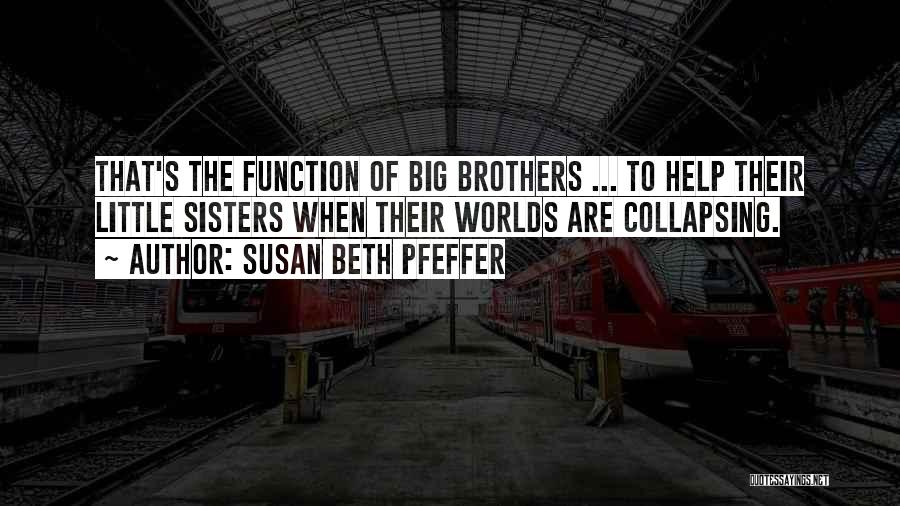 Little Brothers Quotes By Susan Beth Pfeffer