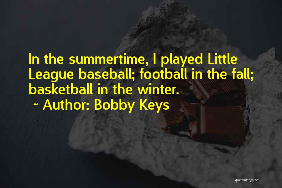 Little League Football Quotes By Bobby Keys