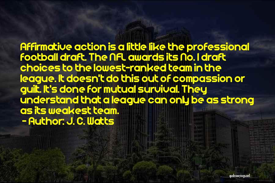 Little League Football Quotes By J. C. Watts