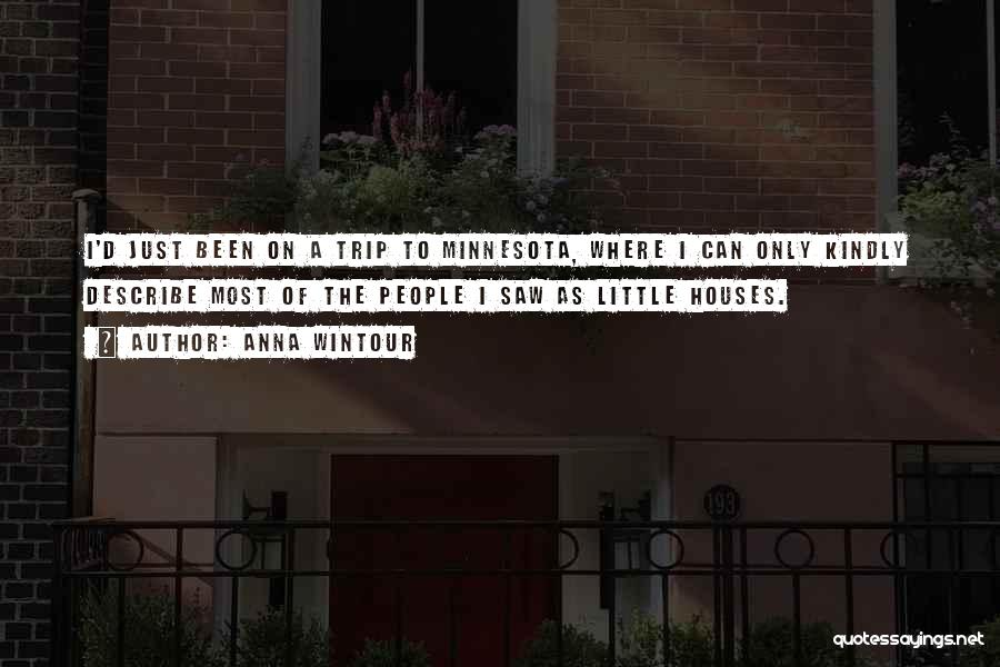 Little Minnesota Quotes By Anna Wintour