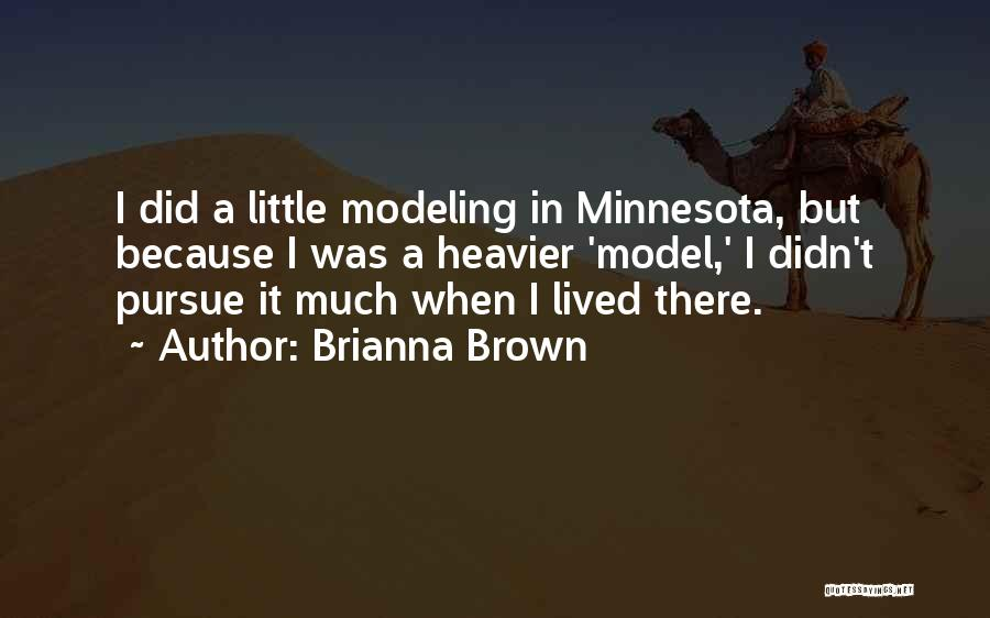Little Minnesota Quotes By Brianna Brown