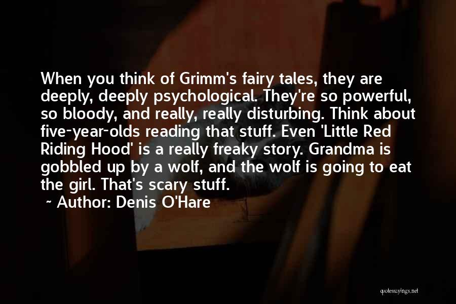 Little Red Riding Hood Story Quotes By Denis O'Hare
