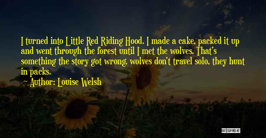 Little Red Riding Hood Story Quotes By Louise Welsh