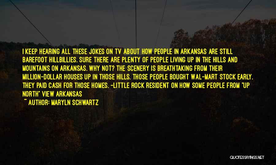 Little Rock Arkansas Quotes By Maryln Schwartz