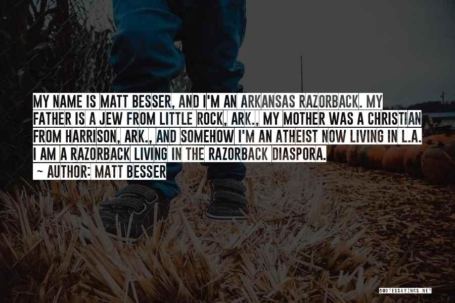 Little Rock Arkansas Quotes By Matt Besser