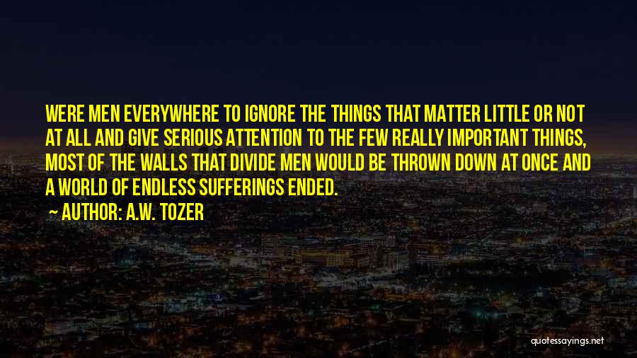 Little Things Matter Most Quotes By A.W. Tozer