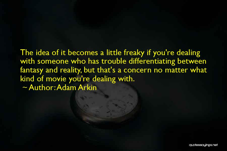 Little Things Matter Most Quotes By Adam Arkin