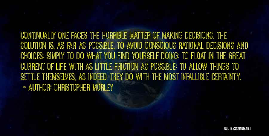Little Things Matter Most Quotes By Christopher Morley