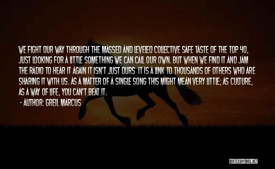 Little Things Matter Most Quotes By Greil Marcus