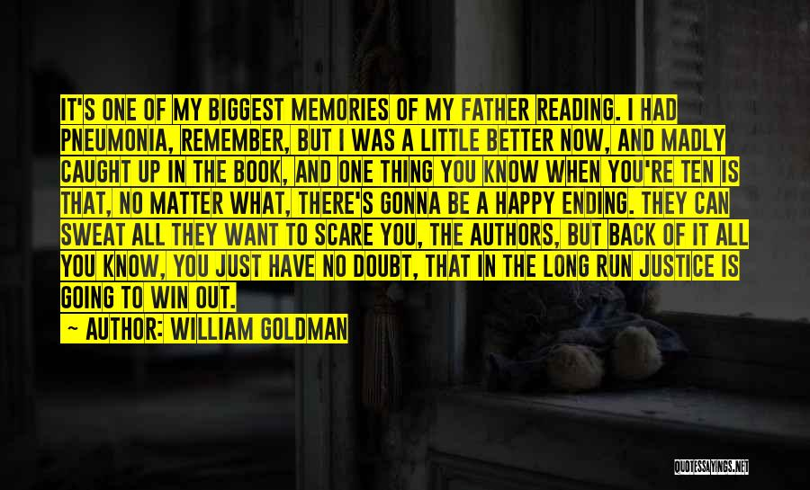 Little Things Matter Most Quotes By William Goldman